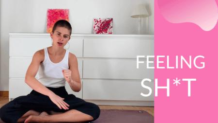 27- Feeling sh*t? Simply do this!