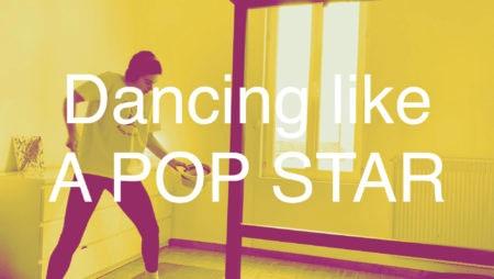 Dance #1 : Dancing like a pop star